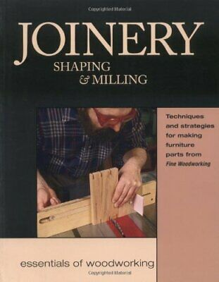 """Joinery, Shaping and Milling (Essentials of W... by """"Fine Woodworking"""" Paperback"""