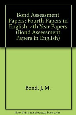 Bond Assessment Papers: Fourth Papers in English:... by Bond, J. M. Spiral bound