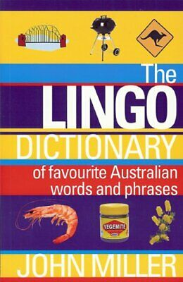The Lingo Dictionary: Of Favourite Australian Words a... by Miller, John (John F