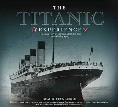 """The """"Titanic"""" Experience: The Tragic Story of the Unsink... by Riffenburgh, Beau"""