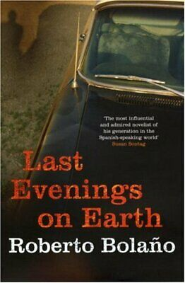 Last Evenings On Earth by Bolano, Roberto Hardback Book The Cheap Fast Free Post