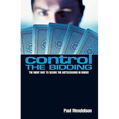 Control the Bidding: The Right Way to Secure the Battle - Paperback NEW Mendelso