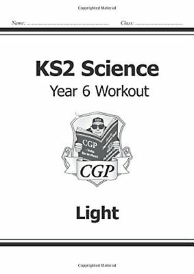KS2 Science Year Six Workout: Light (CGP KS2 Science) by CGP Books Book The