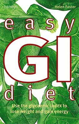 Easy GI Diet: Use the Glycaemic Index to Lose Weig... by Foster, Helen Paperback