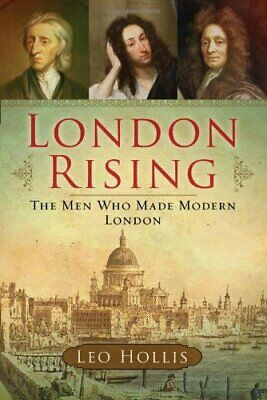 London Rising: The Men Who Made Modern London by Hollis, Leo Book The Cheap Fast