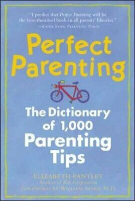 Perfect Parenting: The Dictionary of 1,000 Par... by Elizabeth Pantley Paperback