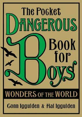 The Pocket Dangerous Book for Boys: Wonders of the ... by Iggulden, Hal Hardback