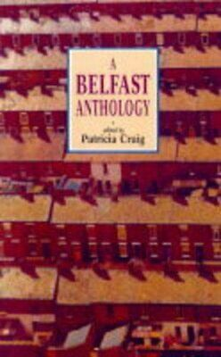 The Belfast Anthology by Craig, Patricia Hardback Book The Cheap Fast Free Post