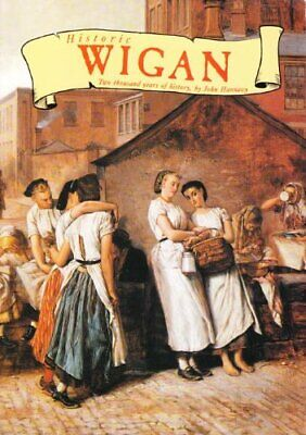 Historic Wigan: 2000 Years of History by Hannavy, J. Paperback Book The Cheap