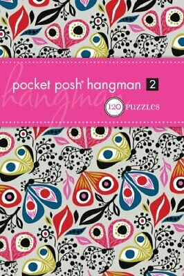 Pocket Posh Hangman 2: 120 Puzzles (Puzzle Bo... by The Puzzle Society Paperback