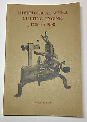 Horological Wheel Cutting Engines 1700 To 1900, Theo. Crom, 1970 1st Print, #989