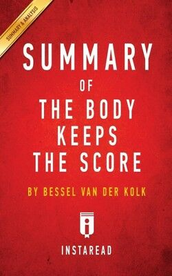Summary Of The Body Keeps The Score: By, 9781945251955