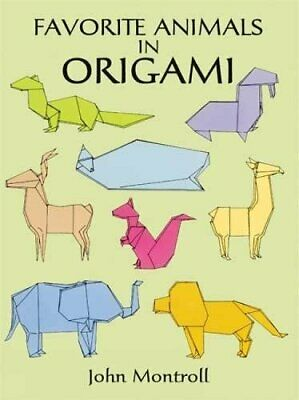 Favorite Animals in Origami (Dover Origami Paperc... by Montroll, John Paperback