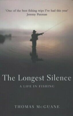 The Longest Silence: A Life In Fishing by McGuane, Thomas Paperback Book The