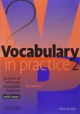 Vocabulary in Practice 2 (In Practice (Cambridge Un... by Pye, Glennis Paperback