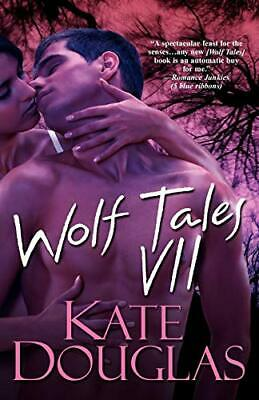 Wolf Tales VII: Bk. 7 (Wolf Tales (Aphrodisia)) by Douglas, Kate Paperback Book