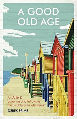 A Good Old Age by Derek Prime Book The Cheap Fast Free Post