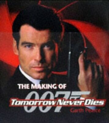 The Making of Tomorrow Never Dies by Pearce, Garth Paperback Book The Cheap Fast