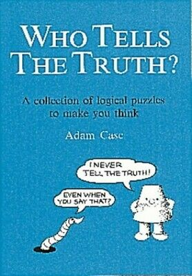 Who Tells the Truth?: Collection of Logical Puzzles t... by Case, Adam Paperback