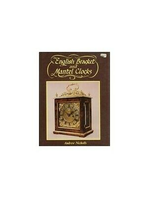 English Bracket and Mantel Clocks by Nicholls, Andrew Hardback Book The Cheap