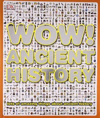 Wow! Ancient History by DK Hardback Book The Cheap Fast Free Post