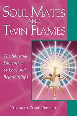 Soul Mates and Twin Flames: The Spiritual Dimension o... by Prophet, Elizabeth C
