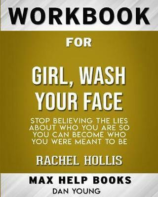 Workbook for Girl, Wash Your Face: Stop Believing the Lies about Who You Are So