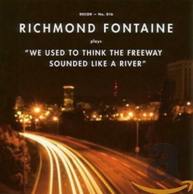 Richmond Fontaine - We Used To Think The Freeway S - Richmond Fontaine CD FWVG