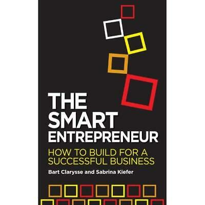 The Smart Entrepreneur: How to build for a successful b - Paperback NEW Bart Cla