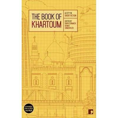 The Book of Khartoum: A City in Short Fiction - Paperback NEW al-Malik, Ahmed 20