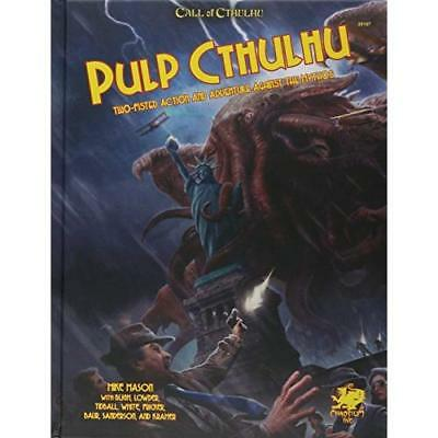 Pulp Cthulhu: Two-Fisted Action and Adventure Against t - Hardcover NEW Mason, M