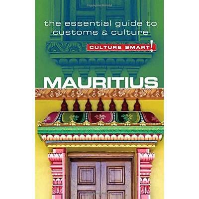 Mauritius - Culture Smart!: The Essential Guide to Cust - Paperback NEW Clearly,