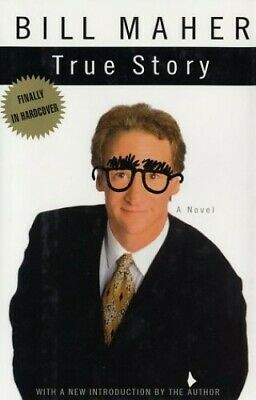 True Story: A Novel by Maher, Bill Other book format Book The Cheap Fast Free