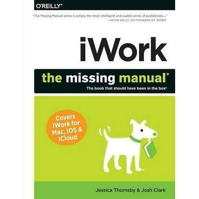 iWork: The Missing Manual (The Missing Manuals) - Paperback NEW Jessica Thornsb