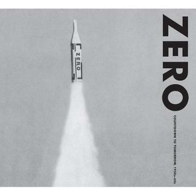ZERO: Countdown to Tomorrow, 1950s - 60s - Hardcover NEW Valerie Hilling 2014-10