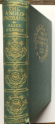 The Anglo Indians  Perrin, Alice  Verlag: Methuen & Co, London (1912)