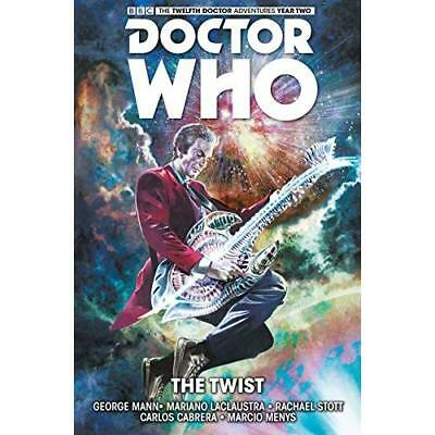 Doctor Who : The Twelfth Doctor Volume 5 - The Twist - Paperback NEW George Mann