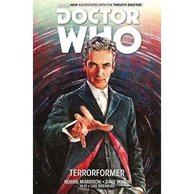 Doctor Who: The Twelfth Doctor, Volume 1 - Hardcover NEW Robbie Morrison 2015-06