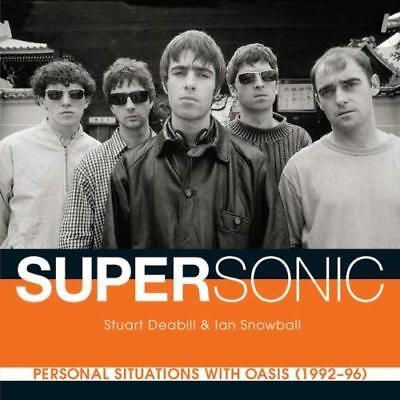 Supersonic: Personal Situations with Oasis (1992- 96) - Paperback NEW Stuart Dea