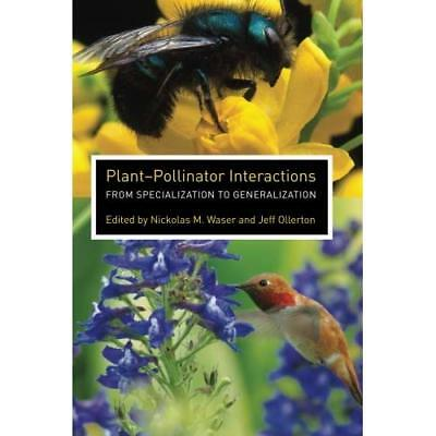 Plant-pollinator Interactions: From Specialization to G - Paperback NEW Waser, N