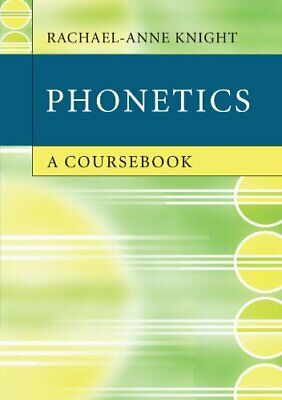 Phonetics: A Coursebook by Knight, Rachael-Anne Book The Cheap Fast Free Post