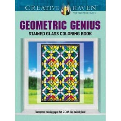 Creative Haven Geometric Genius Stained Glass Coloring  - Paperback NEW Henry Sh