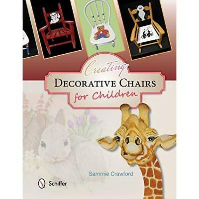 Creating Decorative Chairs for Children - Paperback NEW Sammie Crawford 2015-05-