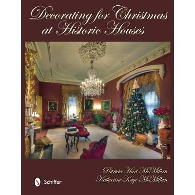 Decorating for Christmas at Historic Houses - Hardcover NEW Patricia Hart M 2012