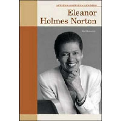 Eleanor Holmes Norton (African-American Leaders) - Hardcover NEW Hal Marcovitz(A