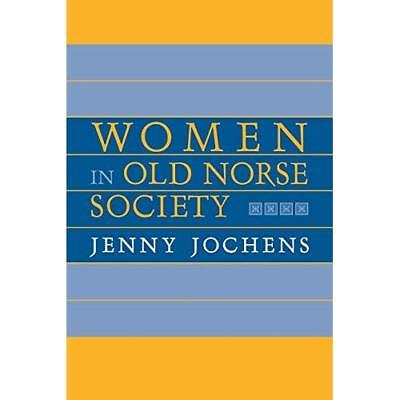 Women in Old Norse Society - Perfect Paperback NEW Jochens, Jenny 2014-06-27