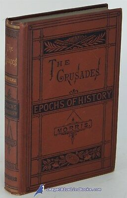 The Crusades: Epochs of History, with Map by George W. COX 1898 edition 82386