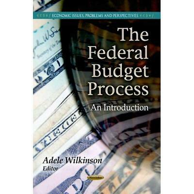 The Federal Budget Process - Paperback NEW Wilkinson, Adel 2013-06-19