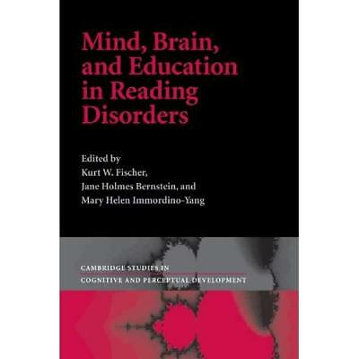 Mind, Brain and Education in Reading Disorders - Paperback NEW Kurt W. Fischer 2