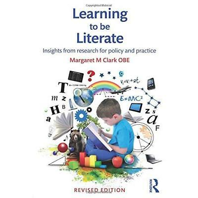Learning to be Literate - Paperback NEW Margaret M Clar 8 Mar. 2016